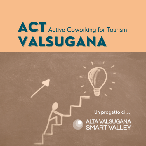 ACT VALSUGANA: Active Coworking for Tourism in Valsugana